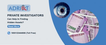 How Can Private Investigators Help In Finding Hidden Assets?
