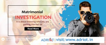 Matrimonial Investigation- It is about knowing who you are getting married to.